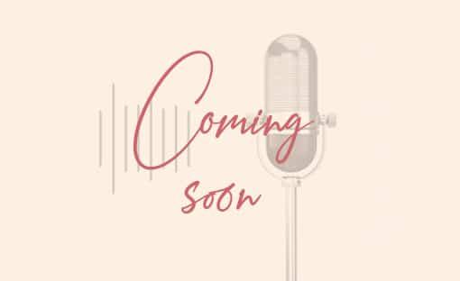 Le podcast arrive bientôt !